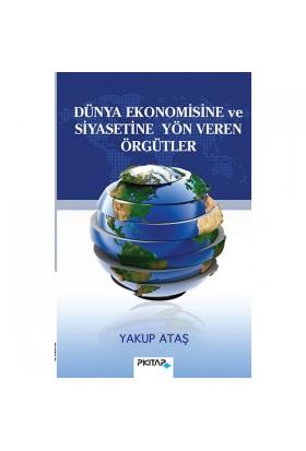 Dünya Ekonomisine Ve Siyasetine Yön Veren Örgütler